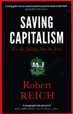 Saving Capitalism: For the Many, Not the Few - 1