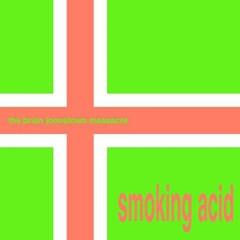 Smoking Acid - 1