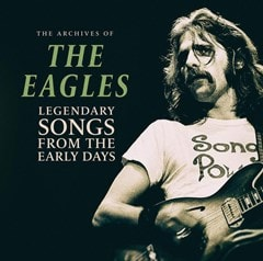 The Archives of the Eagles: Legendary Songs from the Early Days - 1