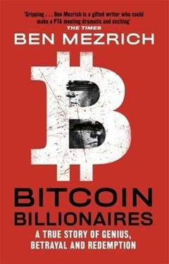 Bitcoin Billionaires:  A True Story of Genius, Betrayal and Redemption - 1
