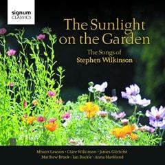 The Sunlight On the Garden: The Songs of Stephen Wilkinson - 1