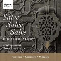 Salve Salve Salve: Josquin's Spanish Legacy - 1