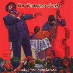 For Dancers Only: A Lindy Hop Compilation - 1