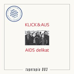 Tapetopia 003 - AIDS Delikat: Undergound Tapes 1984-89 - 1