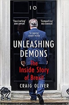 Unleashing Demons: The Inside Story of Brexit - 1