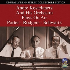 Andre Kostelanetz and His Orchestra: Plays On Air Porter, Podger and Schwartz - 1