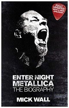 Enter Night: Metallica, the Biography - 1