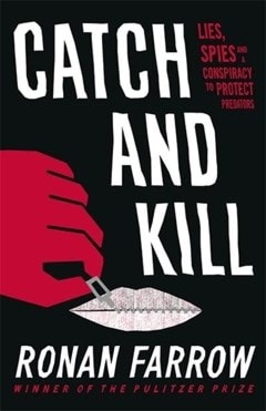 Catch and Kill: Lies, Spies and a Conspiracy to Protect Predators - 1