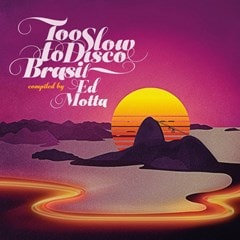 Too Slow to Disco Brasil: Compiled By Ed Motta - 1