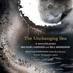 Michael Gordon and Bill Morrison: The Unchanging Sea: A Music-film Project - 1