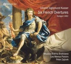 Johann Sigismund Kusser: Six French Overtures - 1