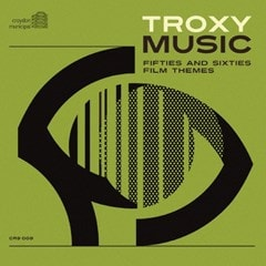 Troxy Music: Fifties and Sixties Film Themes - 1