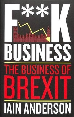 F**K Business: The Business of Brexit - 1