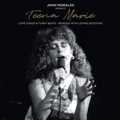 John Morales Presents: Teena Marie: Love Songs & Funky Beats - Remixed With Loving Devotion - 1