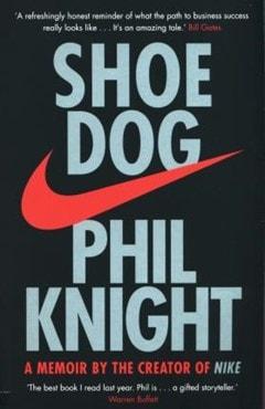 Shoe Dog: A Memoir By The Creator of Nike - 1