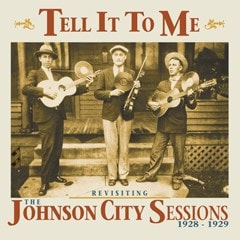 Tell It to Me: Revisiting the Johnson City Sessions 1928-1929 - 1