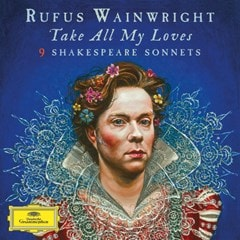 Rufus Wainwright: Take All My Loves: 9 Shakespeare Sonnets - 1