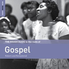 The Rough Guide to the Roots of Gospel: Reborn and Remastered - 1