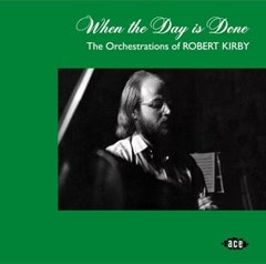 When the Day Is Done: The Orchestrations of Robert Kirby - 1