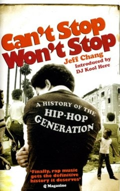 Can't Stop, Won't Stop: A History of the Hip-Hop Generation - 1