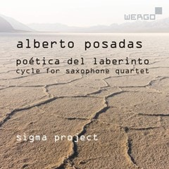 Alberto Posadas: Poetica Del Laberinto: Cycle for Saxophone Quartet - 1
