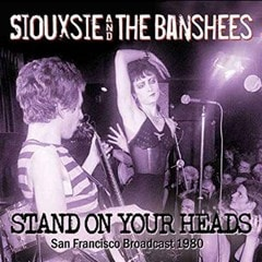 Stand On Your Heads: San Francisco Broadcast 1980 - 1