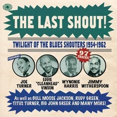 The Last Shout!: Twilight of the Blues Shouters: 1954-1962 - 1