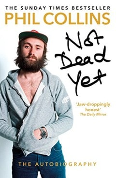 Not Dead Yet: The Autobiography - 1