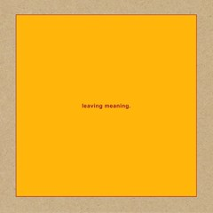 Leaving Meaning - 1