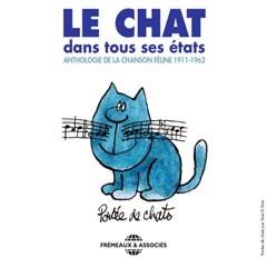 Le Chat Dans Tous Ses Etats: Anthologie De La Chanson Feline 1911-1962 - 1