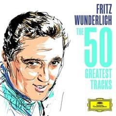 Fritz Wunderlich: The 50 Greatest Tracks - 1