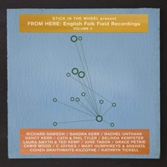 Stick in the Wheel Present: From Here: English Folk Field Recordings - Volume 2 - 1