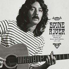 Spine River: The Guitar Music of Wall Matthews 1967-1981 - 1