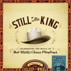 Still the King: Celebrating the Music of Bob Wills and His Texas Playboys - 1