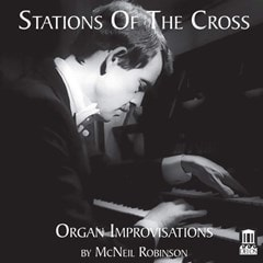Stations of the Cross: Organ Improvisations By McNeil Robinson - 1