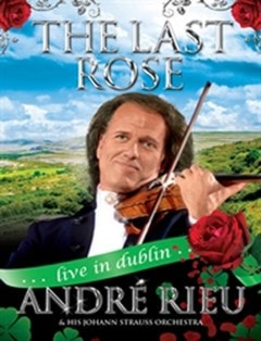 Andre Rieu: The Last Rose - Live in Dublin - 1