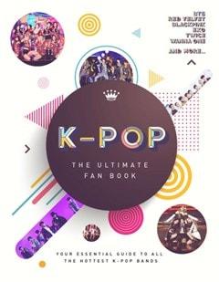 K-Pop: Ultimate Fan Book - 1