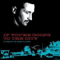 If You're Going to the City: A Tribute to Mose Allison - 1
