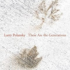 Larry Polansky: These Are the Generations - 1