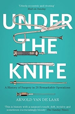 Under The Knife: A History Of - 1