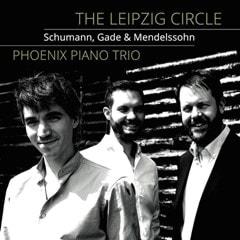 The Leipzig Circle: Schumann, Gade & Mendelssohn - 1