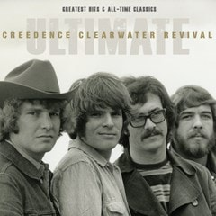Ultimate Creedence Clearwater Revival: Greatest Hits and All-time Classics - 1