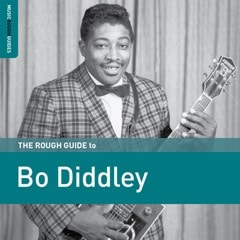The Rough Guide to Bo Diddley - 1
