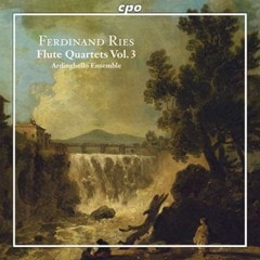 Ferdinand Ries: Flute Quartets - Volume 3 - 1