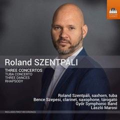 Roland Szentpali: Three Concertos: Tuba Concerto/Three Dances/Rhapsody - 1