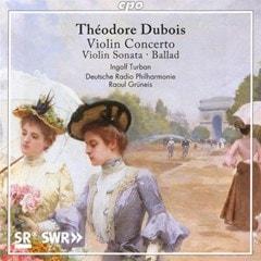Theodore Dubois: Violin Concerto/Violin Sonata/Ballad - 1