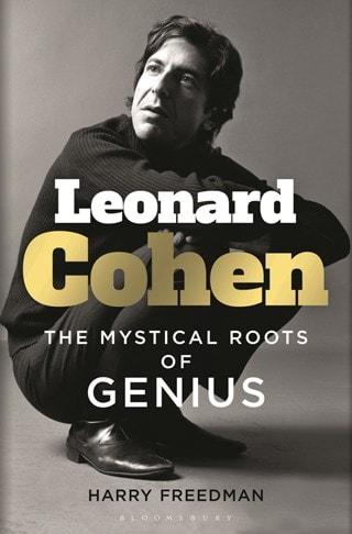 Leonard Cohen: The Mystical Roots Of Genius (Hardback)