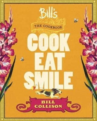 Bills: The Cookbook: Cook, Eat, Smile