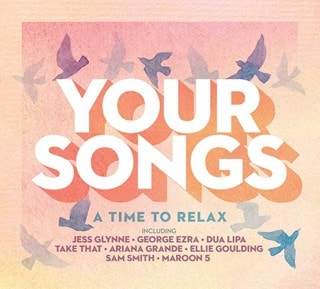 Your Songs: A Time to Relax