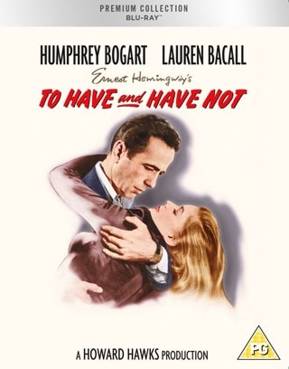 To Have and Have Not (hmv Exclusive) - The Premium Collection